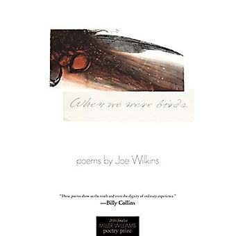 When We Were Birds (Miller Williams Poetry Prize)