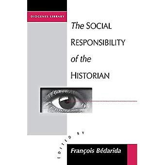 The Social Responsibility of the Historian (Diogenes Library)