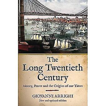 Den lange tyvende århundrede: Penge, magt og baggrunden for vores tid
