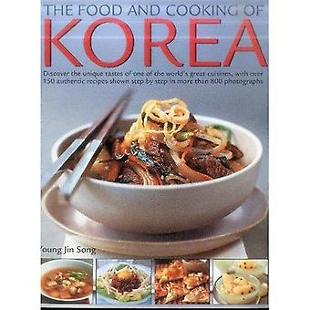The Food and Cooking of Korea: Discover the Unique Tastes of One of the World's Great Cuisines