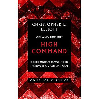 High Command: British Military Leadership in the Iraq and Afghanistan Wars - Conflict Classics