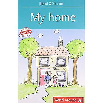 My Home: Level 1: For First Step of Reading Words (Read and Shine)