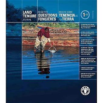 Land Tenure Journal No. 1/13, September 2013: Revue des questions foncio+res n? 1/13, Septembre 2013 - Revista...
