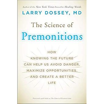 The Science of Premonitions: How Knowing the Future Can Help Us Avoid Danger, Maximize Oppor...