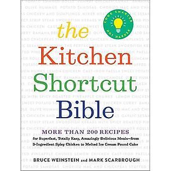 La Bible de raccourci cuisine: plus de 200 recettes pour faire de vraie nourriture rapide