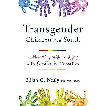Transseksuelle barn og ungdom: dyrke stolthet og glede med familier i overgang