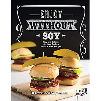 Genieten zonder soja: Makkelijk en lekker soja-vrije recepten voor kinderen met een allergie (rand van boeken: allergie bewust kookboeken)