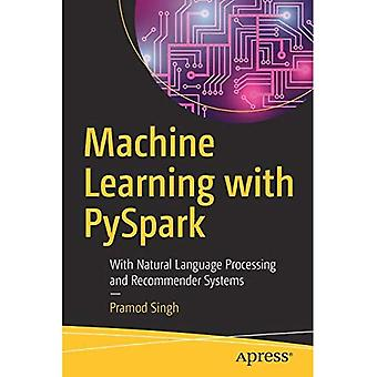 Machine Learning avec PySpark: avec Natural Language Processing and Recommender Systems