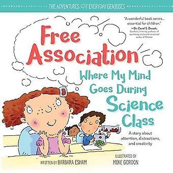 Libre Association où mon esprit va pendant le cours de sciences (aventures de génies de tous les jours)