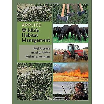 Applied Wildlife Habitat Management (Texas A&M Agrilife Research and Extension Service Series)