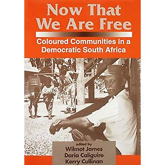 Now That We are Free - Coloured Communities in a Democratic South Afri