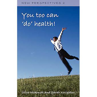 You Too Can Do Health by Hickmott & Olive