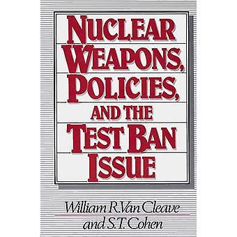 Beleid van nucleaire wapens en de afgifte van de kernproeven door Van klieven & William R.