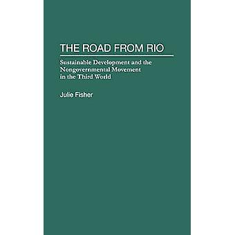 Die Straße von Rio nachhaltige Entwicklung und die nichtstaatlichen Bewegung in der dritten Welt durch & Julie Fisher