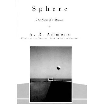 Sphere The Form of a Motion by Ammons & A. R.