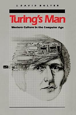 Turings Man Western Culture in the Computer Age by Bolter & Jay David
