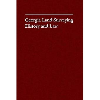 Georgia Land Surveying History and Law by Cadle & Farris W.