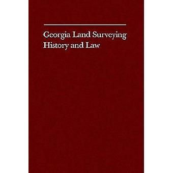 Georgia Landvermessung Geschichte und Gesetz von Cadle & Farris W.