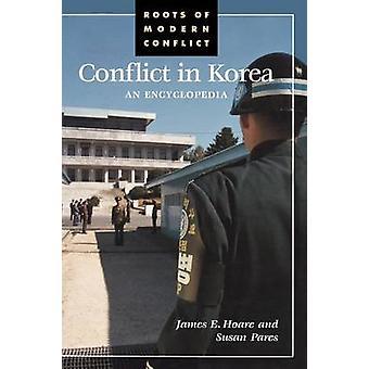 Konflikt in Korea eine Enzyklopädie von Hoare & James E.