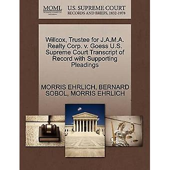 Willcox Trustee for J.A.M.A. Realty Corp. v. Goess U.S. Supreme Court Transcript of Record with Supporting Pleadings by EHRLICH & MORRIS