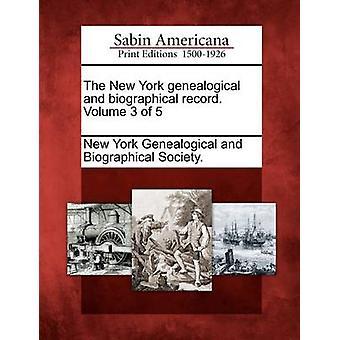 Il record di genealogiche e biografico di New York. Volume 3 di 5 di New York genealogiche e biografiche S