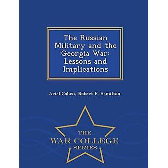 The Russian Military and the Georgia War Lessons and Implications  War College Series by Cohen & Ariel