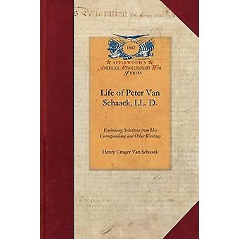 Life of Peter Van Schaack LL. D. by Henry Cruger Van Schaack