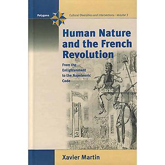 Menschliche Natur und die französische Revolution von der Aufklärung zu den napoleonischen Code von Martin & X.