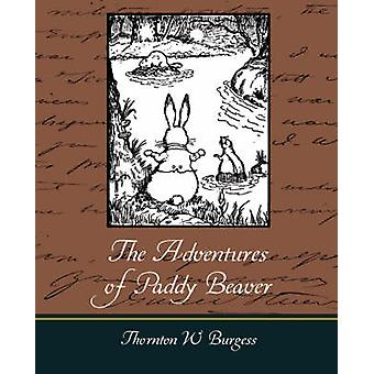 The Adventures of Paddy Beaver by Burgess & Thornton W.