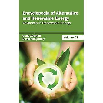 Encyclopedia of Alternative and Renewable Energy Volume 03 Advances in Renewable Energy by Zodikoff & Craig