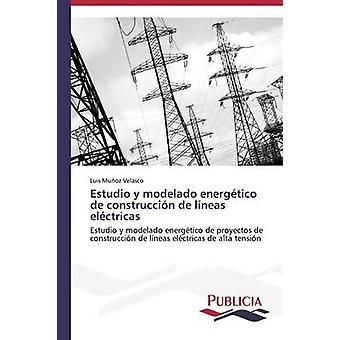 Estudio y modelado energtico de construccin de lneas elctricas by Muoz Velasco Luis