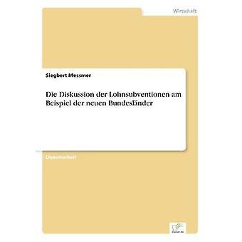Die Diskussion der Lohnsubventionen estou Beispiel der neuen Bundeslnder por Messmer & Siegbert