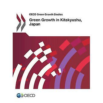 OECD Green Growth Studies Green Growth in Kitakyushu Japan by Oecd