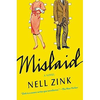 Mislaid by Nell Zink - 9780062364784 Book