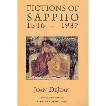 Fictions of Sappho - 1546-1937 by Joan DeJean - Catharine R. Stimpson