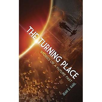 Turning Place - Stories of a Future Past by Jean Karl - 9780486804590