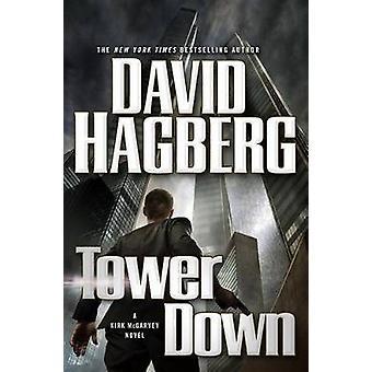 Tower Down by David Hagberg - 9780765378712 Book