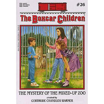 The Mystery of the Mixed-Up Zoo by Gertrude Chandler Warner - 9780807