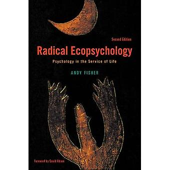 Radical Ecopsychology - Psychology in the Service of Life (2nd Revised