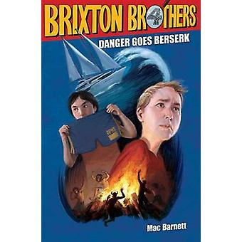 Danger Goes Berserk by Mac Barnett - Matthew Myers - 9781442439771 Bo