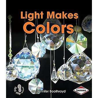 Light Makes Colors by Jennifer Boothroyd - 9781467745024 Book