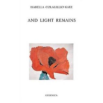 And Light Remains by Isabella Colalillo-Katz - 9781550712384 Book