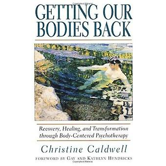 Getting Our Bodies Back - Recovery - Healing and Transformation Throug