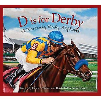 D Is for Derby - A Kentucy Derby Alphabet by Helen L Wilbur - Jaime Co