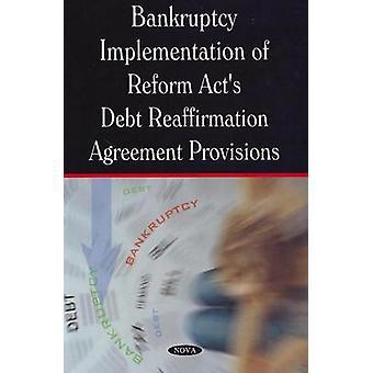 Bankruptcy Implementation of Reform Act's Debt Reaffirmation Agreemen