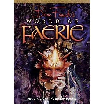 Brian Froud's World of Faerie by Brian Froud's World of Faerie - 9781