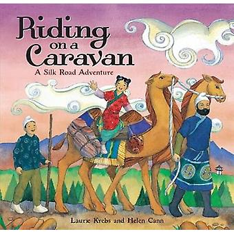 Riding on a Caravan - 2017 by Laurie Krebs - 9781782853442 Book
