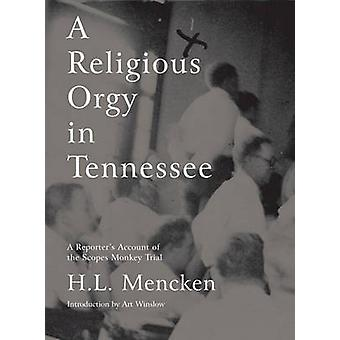 A Religious Orgy in Tennessee by H. L. Mencken - 9781933633176 Book