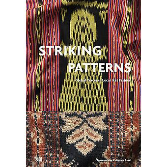 Striking Patterns - Global Traces in Ikat Fashion by Paola Von Wyss-Gi