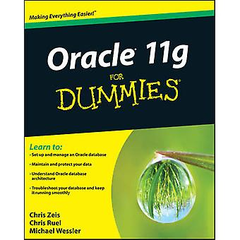 Oracle 11g For Dummies by Chris Zeis & Chris Ruel & Michael Wessler
